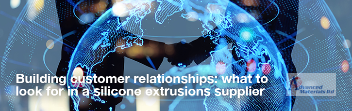 Building customer relationships: what to look for in a silicone extrusions supplier